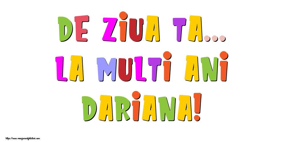 Felicitari de la multi ani - De ziua ta... La multi ani, Dariana!