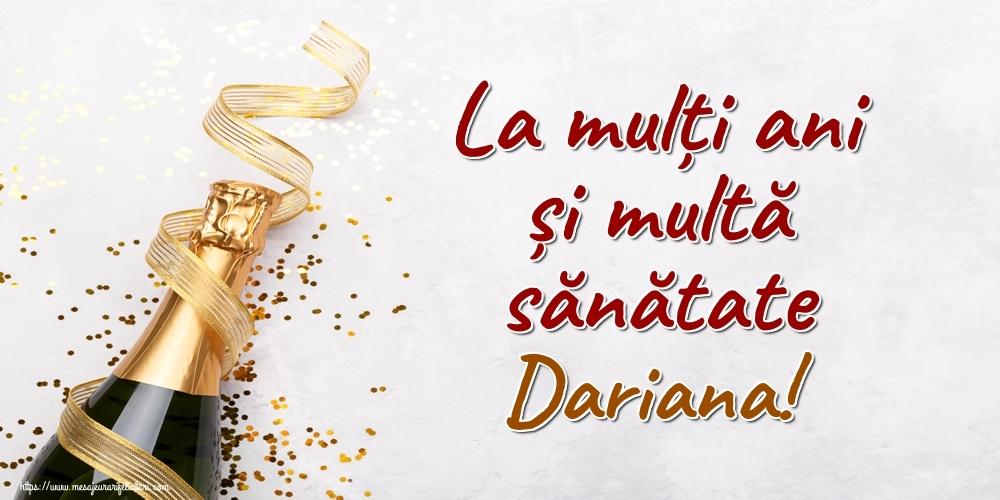 Felicitari de la multi ani - La mulți ani și multă sănătate Dariana!