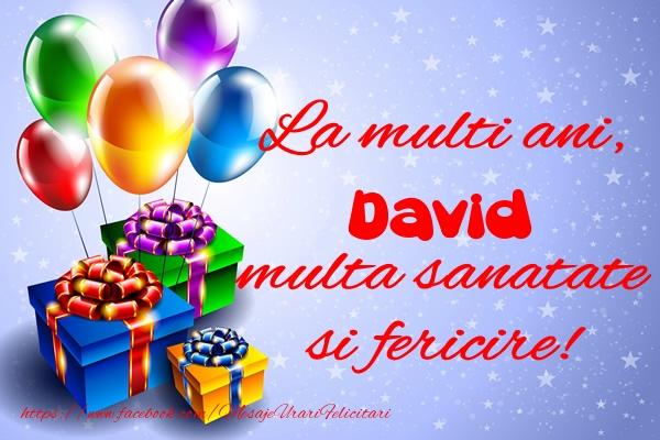 Felicitari de la multi ani - La multi ani, David multa sanatate si fericire!