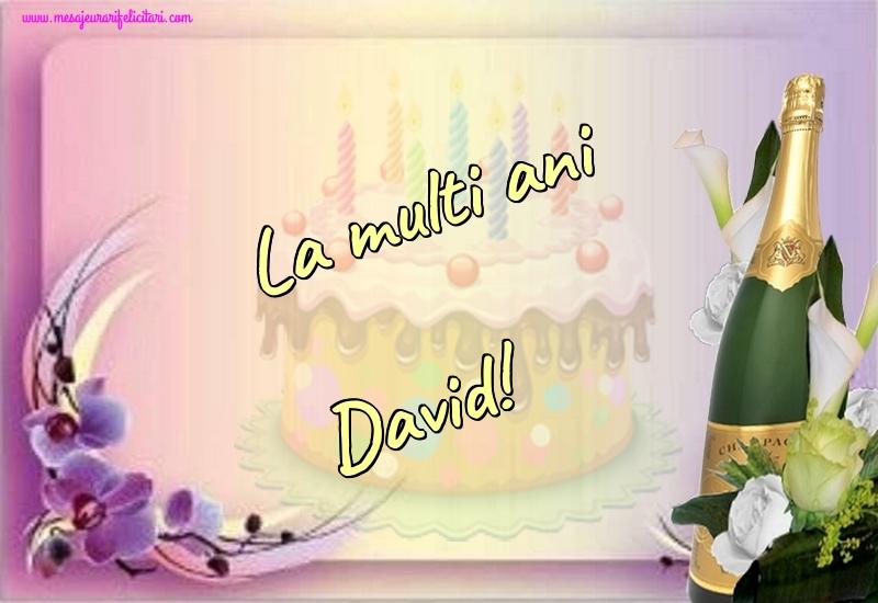 Felicitari de la multi ani - La multi ani David!