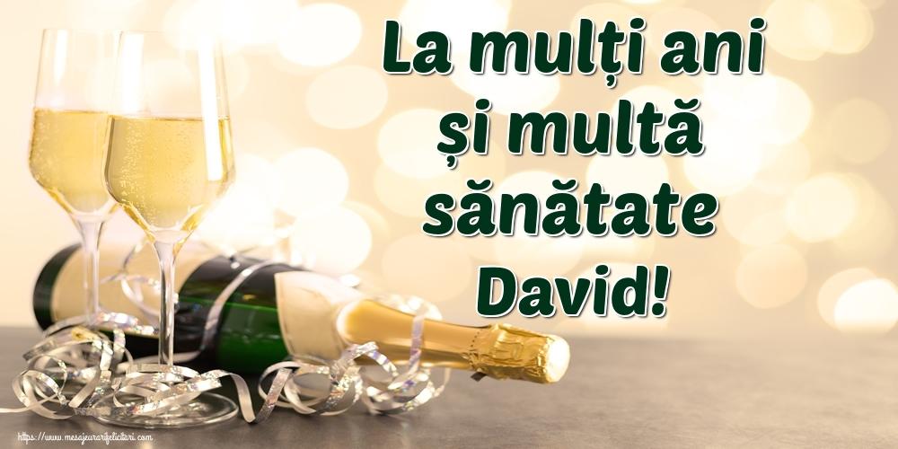 Felicitari de la multi ani - La mulți ani și multă sănătate David!