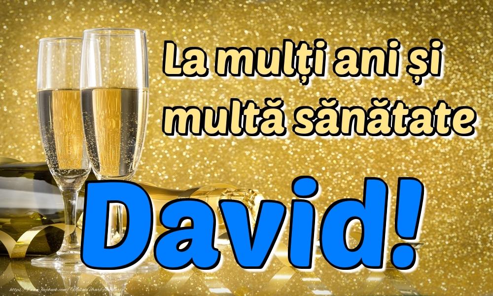 Felicitari de la multi ani - La mulți ani multă sănătate David!