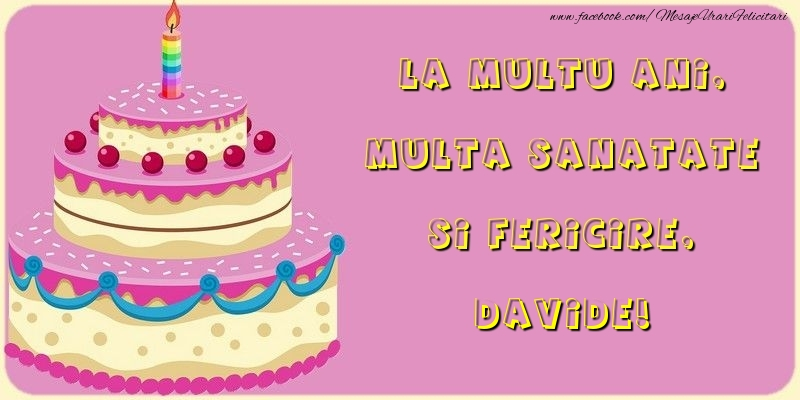 Felicitari de la multi ani - La multu ani, multa sanatate si fericire, Davide