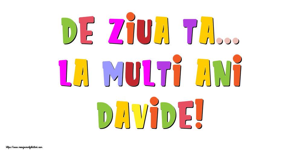 Felicitari de la multi ani - De ziua ta... La multi ani, Davide!