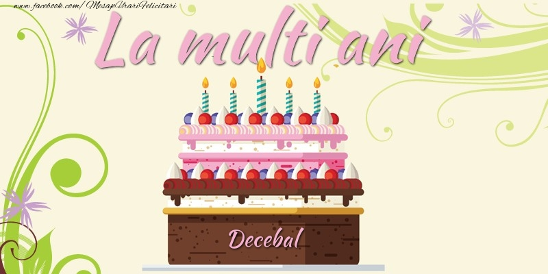 Felicitari de la multi ani - La multi ani, Decebal!
