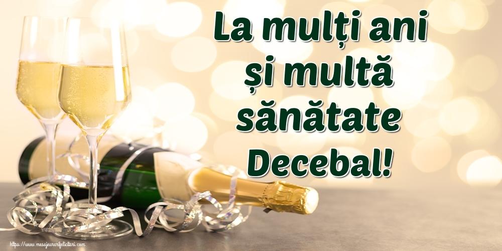 Felicitari de la multi ani - La mulți ani și multă sănătate Decebal!