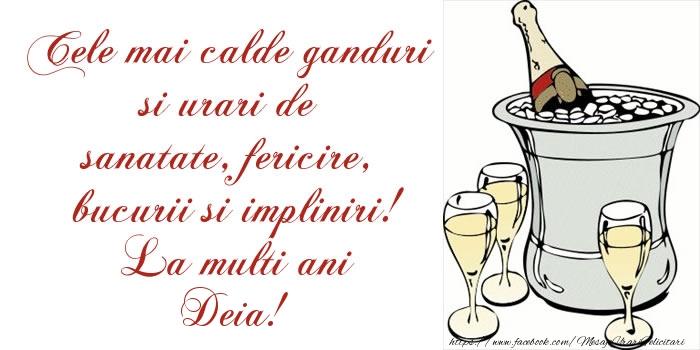 Felicitari de la multi ani - Cele mai calde ganduri si urari de sanatate, fericire, bucurii si impliniri! La multi ani Deia!