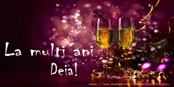 Felicitari de la multi ani - La multi ani Deia!