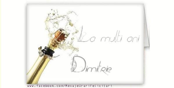 Felicitari de la multi ani - La multi ani, Dimitrie