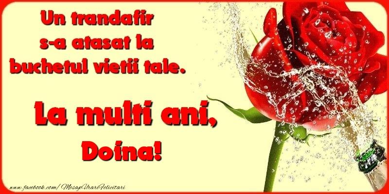 Felicitari de la multi ani - Un trandafir s-a atasat la buchetul vietii tale. Doina