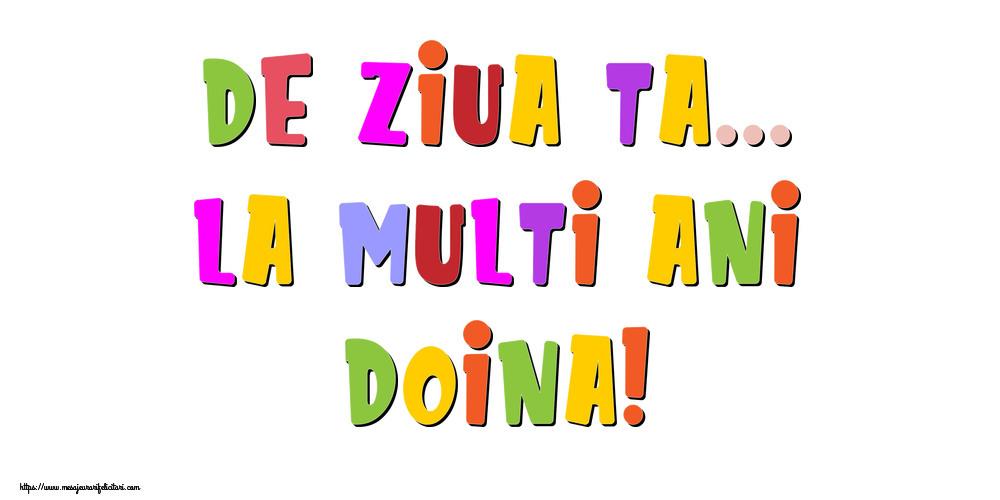 Felicitari de la multi ani - De ziua ta... La multi ani, Doina!