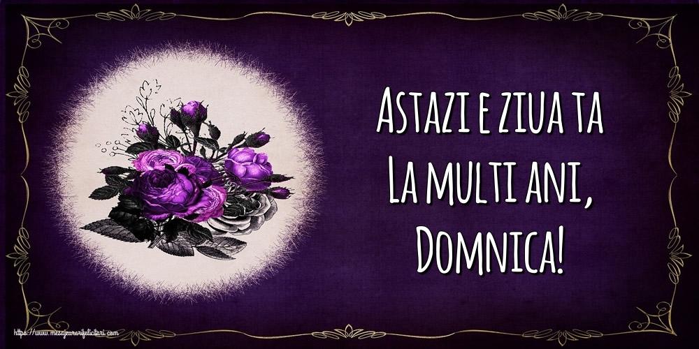 Felicitari de la multi ani - Astazi e ziua ta La multi ani, Domnica!