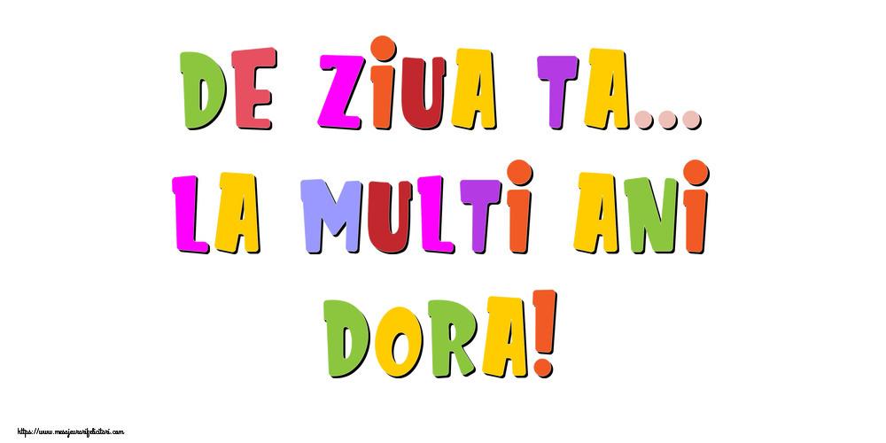 Felicitari de la multi ani - De ziua ta... La multi ani, Dora!