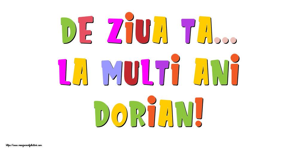 Felicitari de la multi ani - De ziua ta... La multi ani, Dorian!