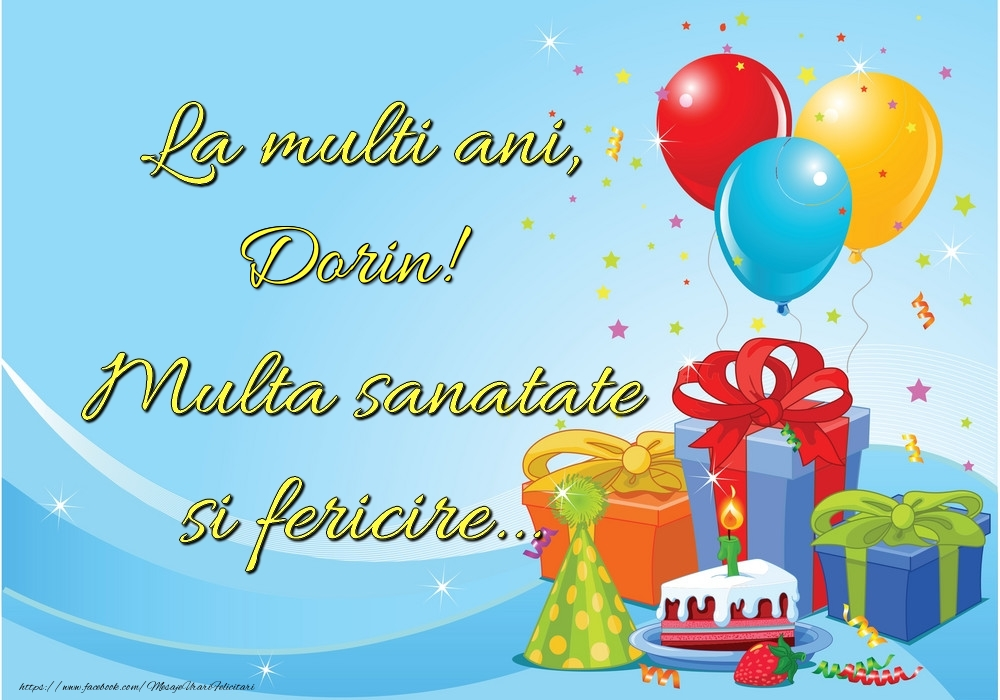 Felicitari de la multi ani - La mulți ani, Dorin! Multă sănătate și fericire...