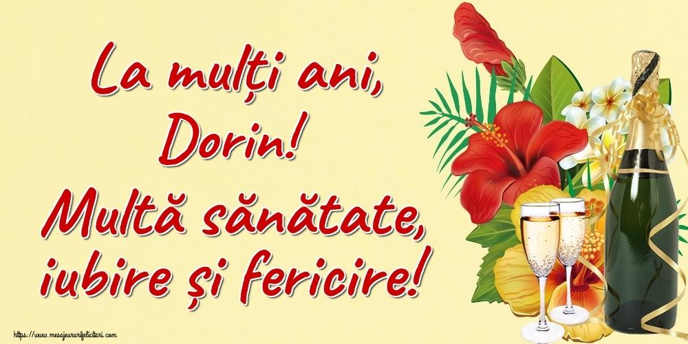 Felicitari de la multi ani - La mulți ani, Dorin! Multă sănătate, iubire și fericire!