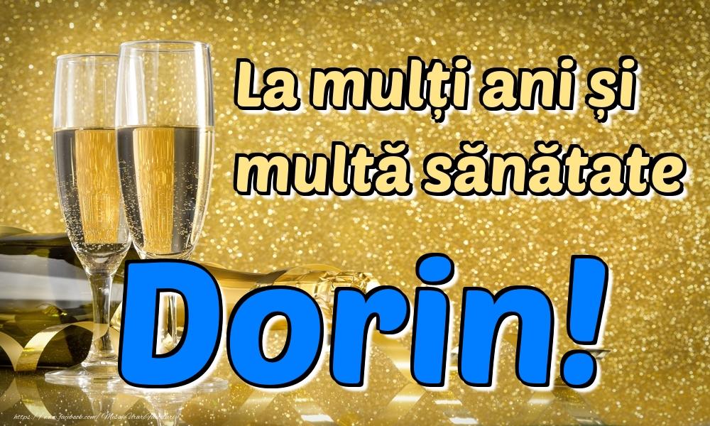 Felicitari de la multi ani - La mulți ani multă sănătate Dorin!