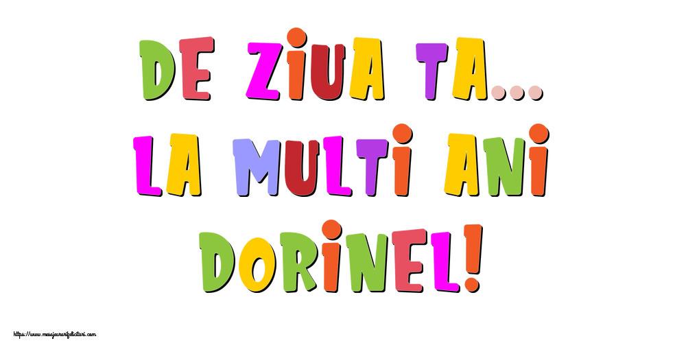 Felicitari de la multi ani - De ziua ta... La multi ani, Dorinel!