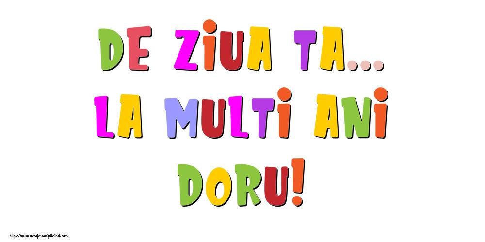 Felicitari de la multi ani - De ziua ta... La multi ani, Doru!