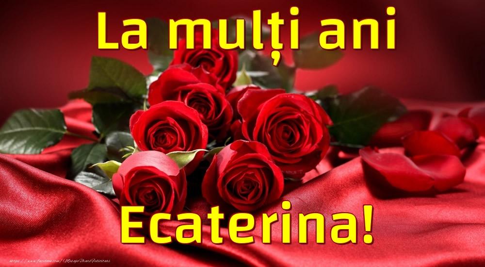 Felicitari de la multi ani - La mulți ani Ecaterina!