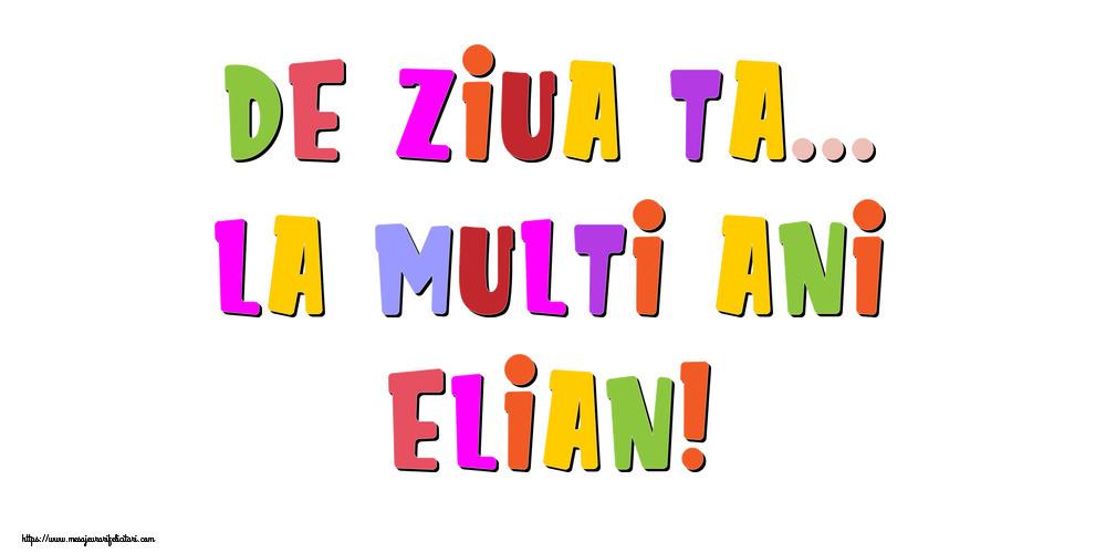 Felicitari de la multi ani - De ziua ta... La multi ani, Elian!
