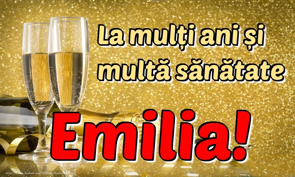 Felicitari de la multi ani - La mulți ani multă sănătate Emilia!