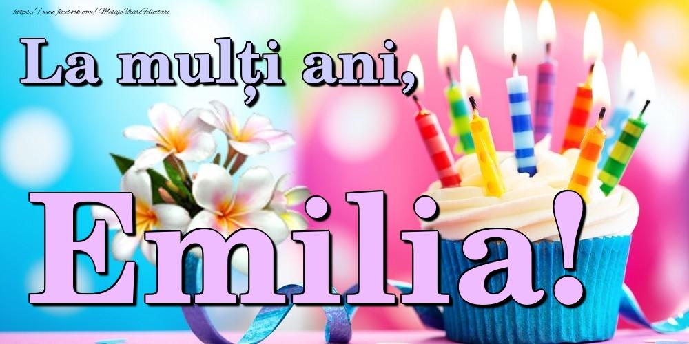 Felicitari de la multi ani - La mulți ani, Emilia!