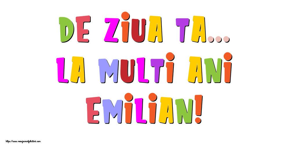 Felicitari de la multi ani - De ziua ta... La multi ani, Emilian!