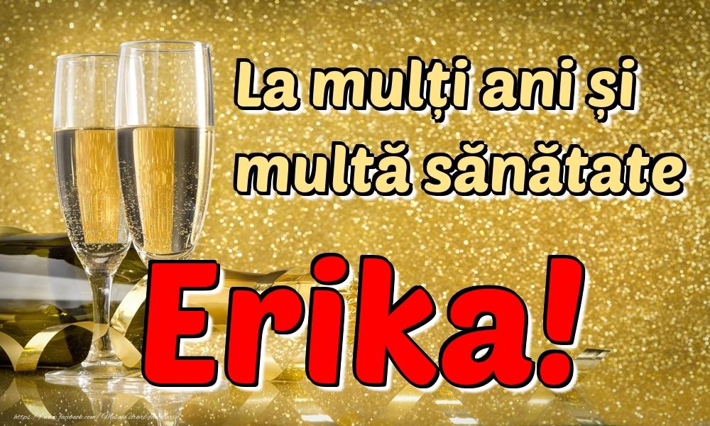 Felicitari de la multi ani - La mulți ani multă sănătate Erika!