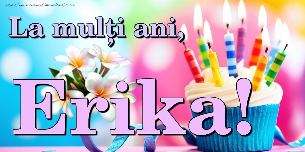 Felicitari de la multi ani - La mulți ani, Erika!