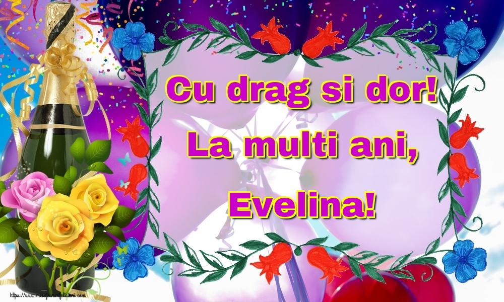 Felicitari de la multi ani - Cu drag si dor! La multi ani, Evelina!