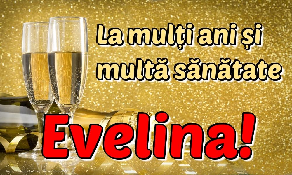 Felicitari de la multi ani - La mulți ani multă sănătate Evelina!