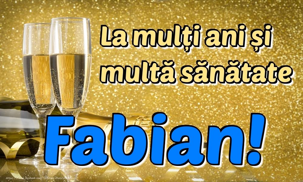 Felicitari de la multi ani - La mulți ani multă sănătate Fabian!