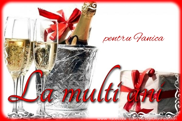 Felicitari de la multi ani - pentru Fanica La multi ani