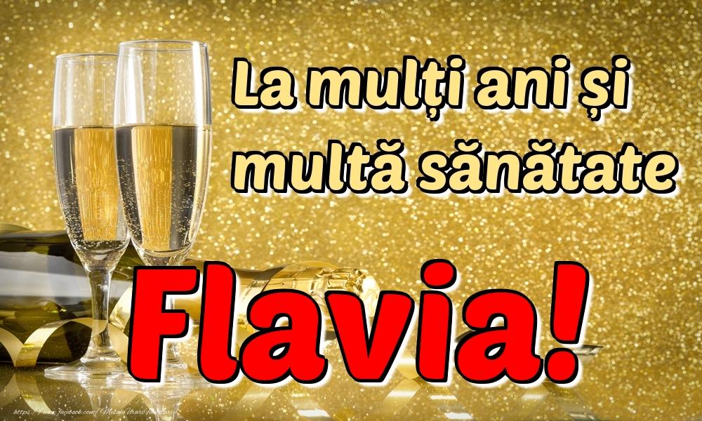 Felicitari de la multi ani - La mulți ani multă sănătate Flavia!