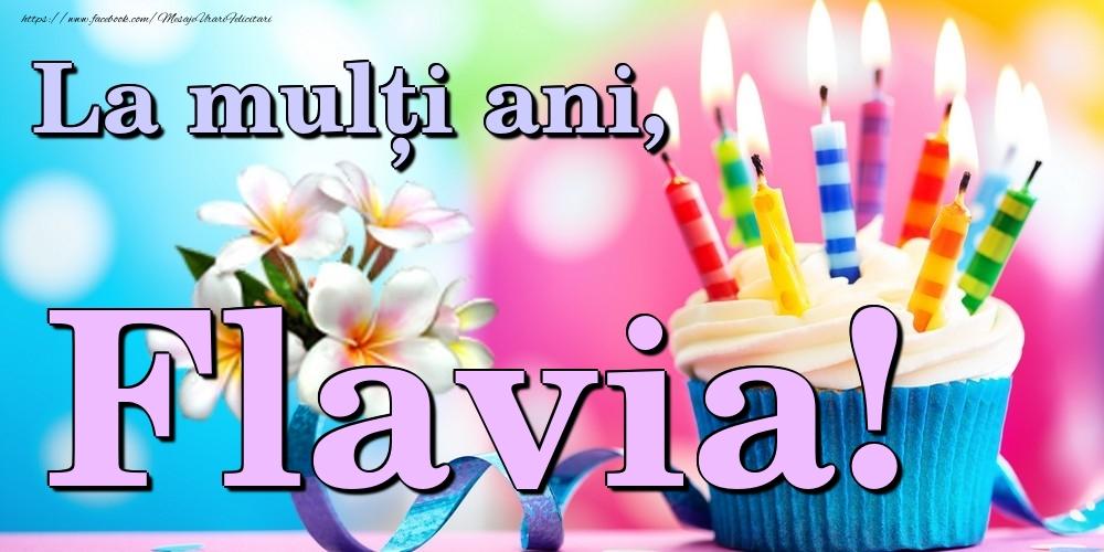 Felicitari de la multi ani - La mulți ani, Flavia!
