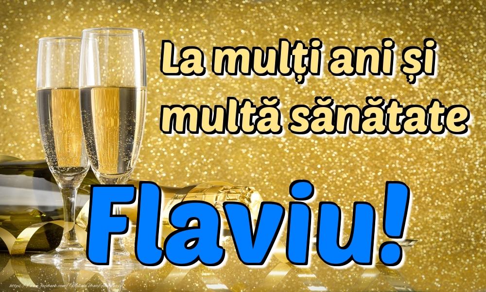 Felicitari de la multi ani - La mulți ani multă sănătate Flaviu!