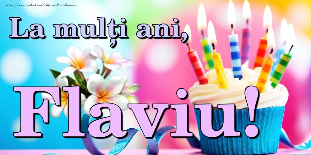 Felicitari de la multi ani - La mulți ani, Flaviu!