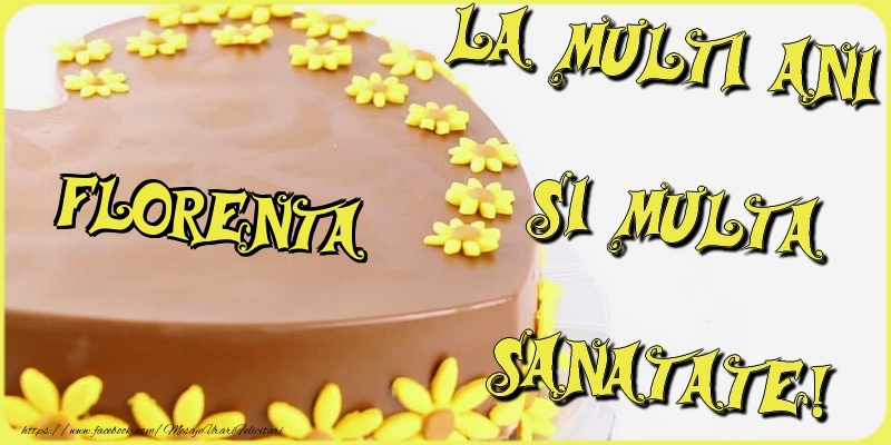 Felicitari de la multi ani - La multi ani si multa sanatate, Florenta
