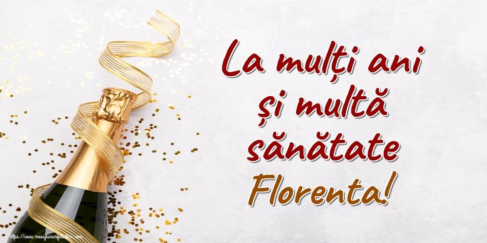 Felicitari de la multi ani - La mulți ani și multă sănătate Florenta!