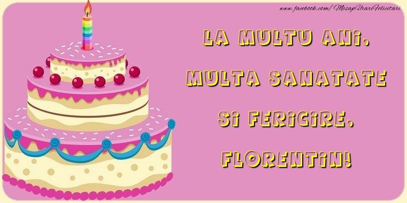 Felicitari de la multi ani - La multu ani, multa sanatate si fericire, Florentin