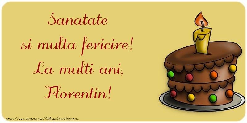 Felicitari de la multi ani - Sanatate si multa fericire! La multi ani, Florentin