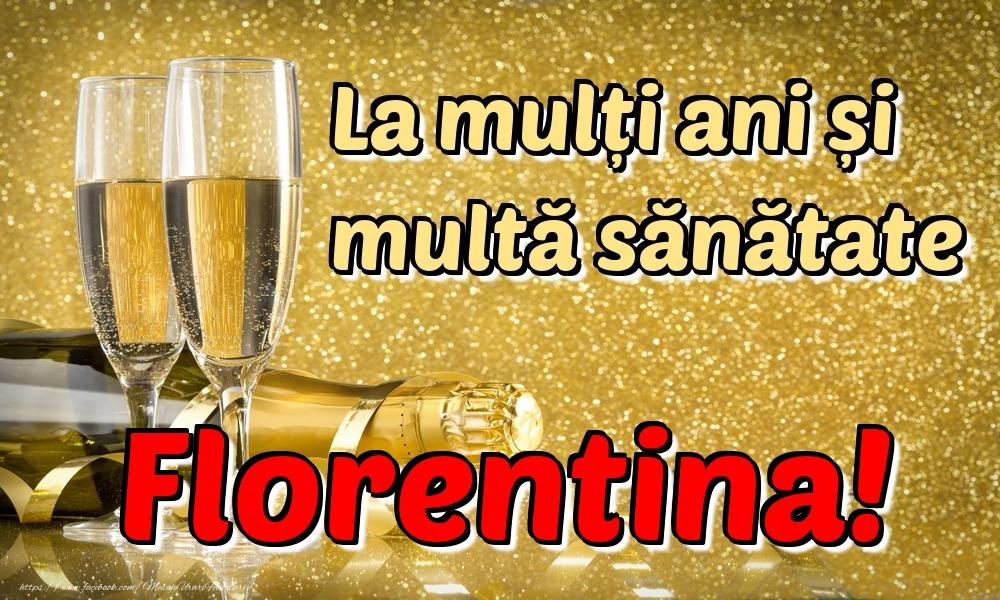 Felicitari de la multi ani - La mulți ani multă sănătate Florentina!