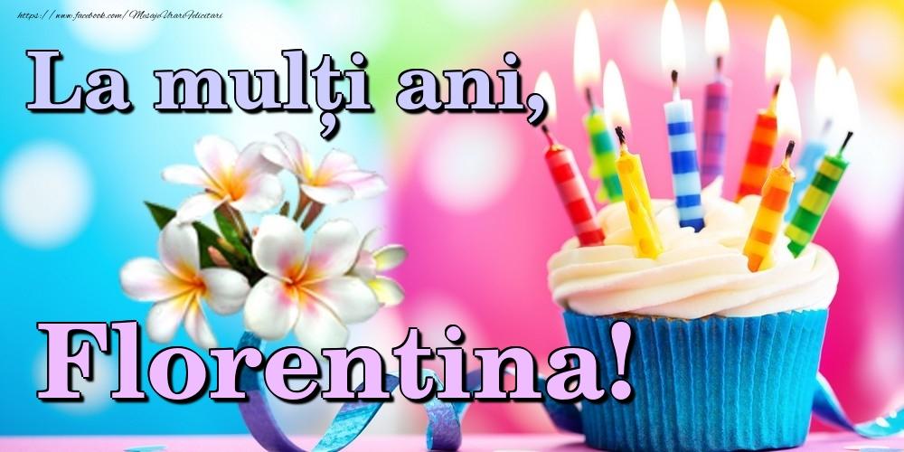 Felicitari de la multi ani - La mulți ani, Florentina!