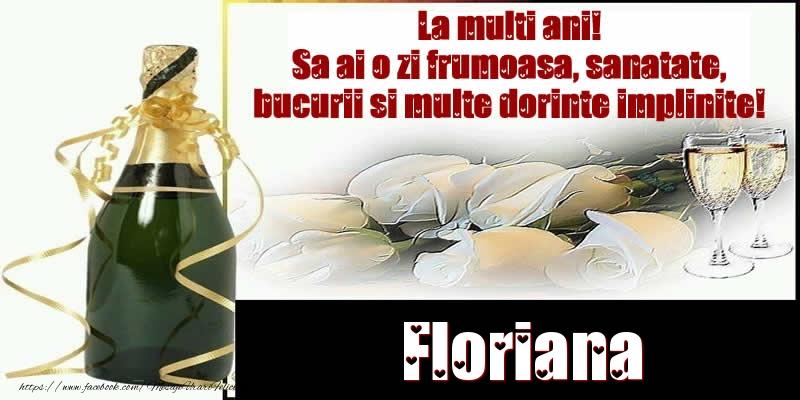 Felicitari de la multi ani - Floriana La multi ani! Sa ai o zi frumoasa, sanatate, bucurii si multe dorinte implinite!