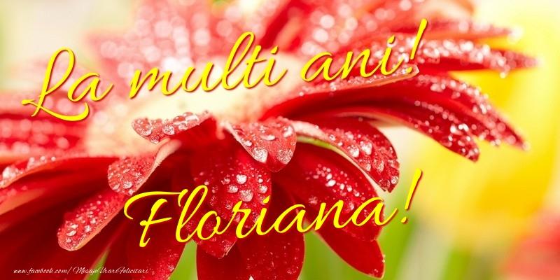 Felicitari de la multi ani - La multi ani! Floriana