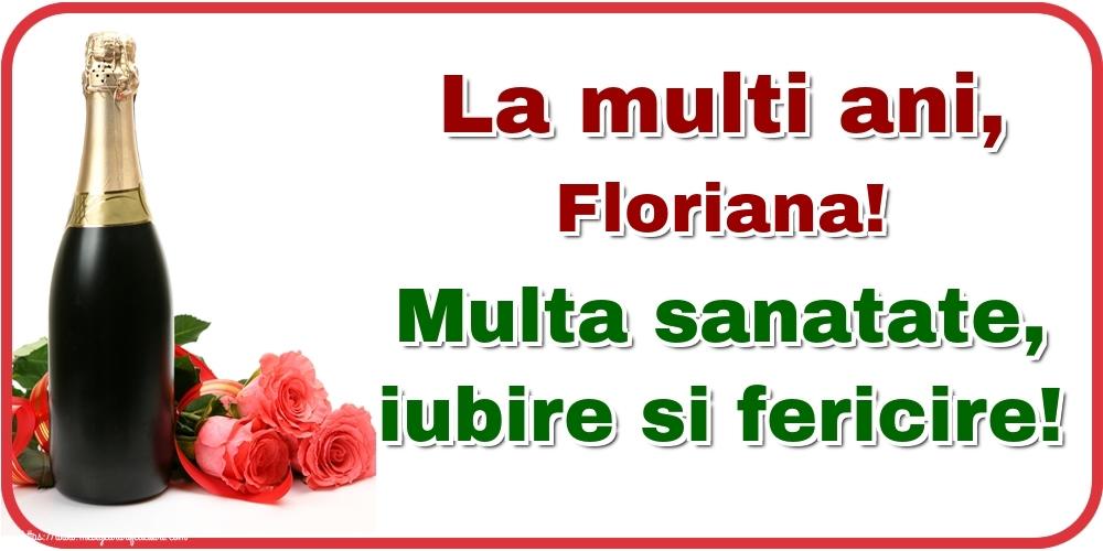 Felicitari de la multi ani - La multi ani, Floriana! Multa sanatate, iubire si fericire!