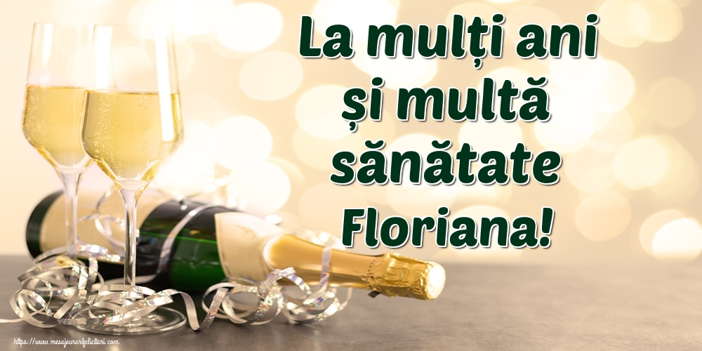 Felicitari de la multi ani - La mulți ani și multă sănătate Floriana!