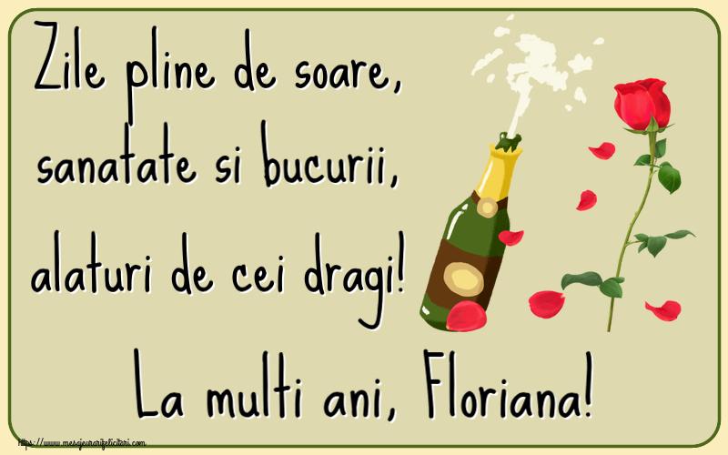 Felicitari de la multi ani - Zile pline de soare, sanatate si bucurii, alaturi de cei dragi! La multi ani, Floriana!