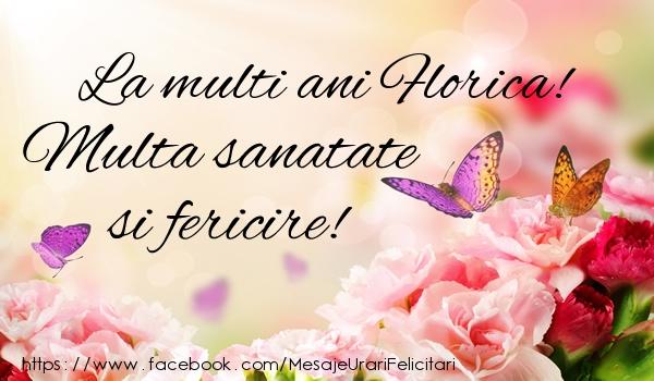 Felicitari de la multi ani - La multi ani Florica! Multa sanatate si fericire!
